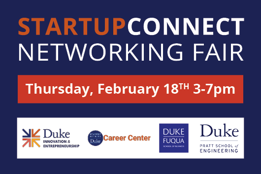 Duke I&E StartupConnect Networking Fair Thursday February 18th 3pm-7pm EST
