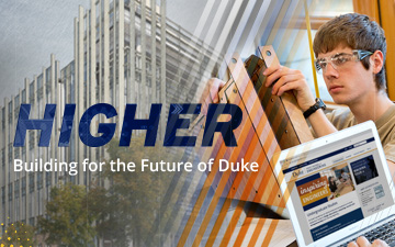 Higher: Building for the Future of Duke