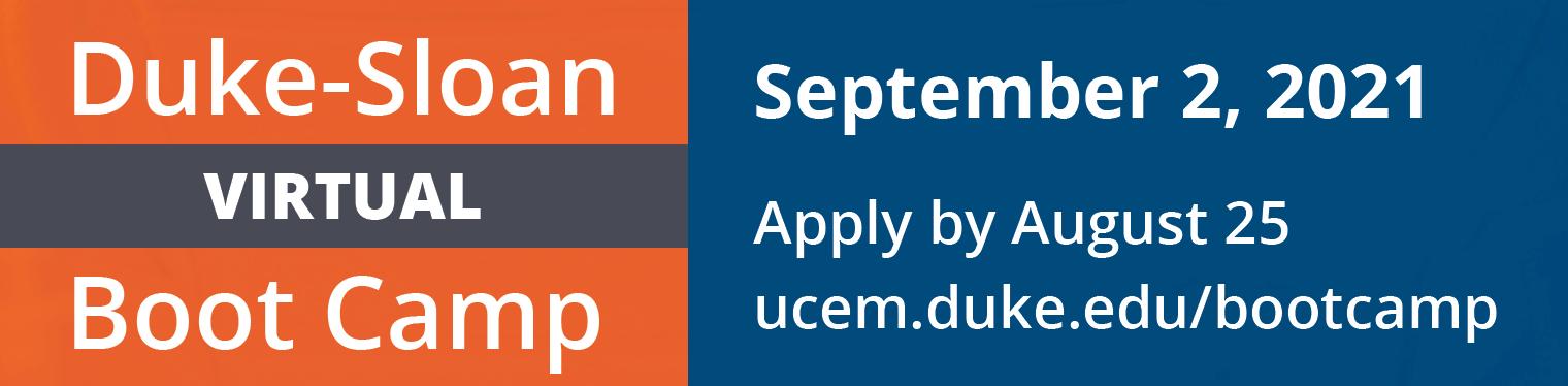 Duke-Sloan Virtual Boot Camp, Sept. 2, 2021. Apply by Aug. 25 https://ucem.duke.edu/bootcamp