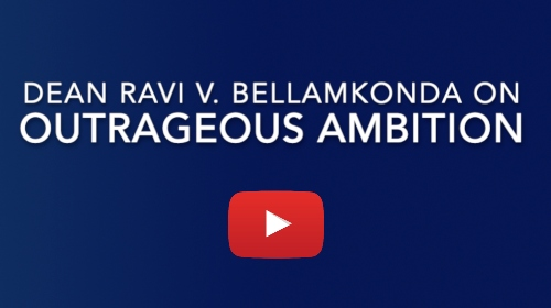 Video: Dean Ravi V. Bellamkonda on 'Outrageous Ambition'