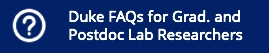 Duke Research FAQs for Graduate and Postdoc Lab Researchers